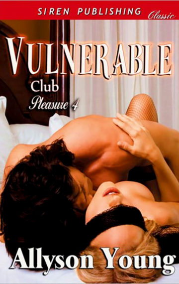 Club Pleasure #4 – Vulnerable