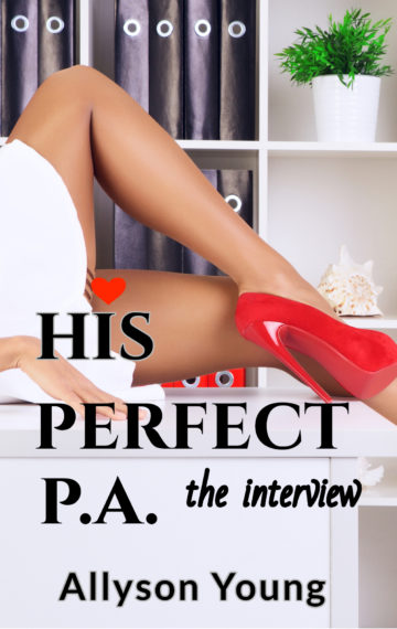 His Perfect P.A.  the interview