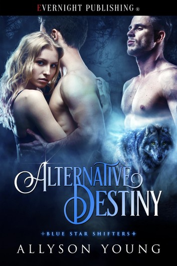 Blue Star Shifters #3 – Alternative Destiny