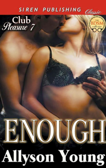 Club Pleasure #7 – Enough
