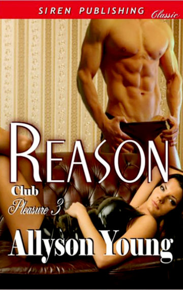 Club Pleasure #3 – Reason